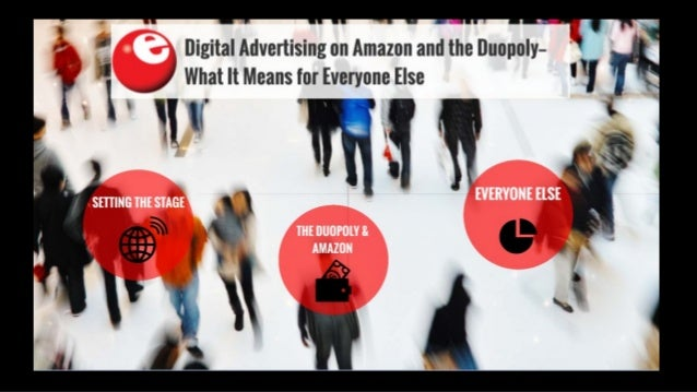 eMarketer Webinar: Digital Advertising on Amazon and the Duopoly—What It Means for Everyone Else