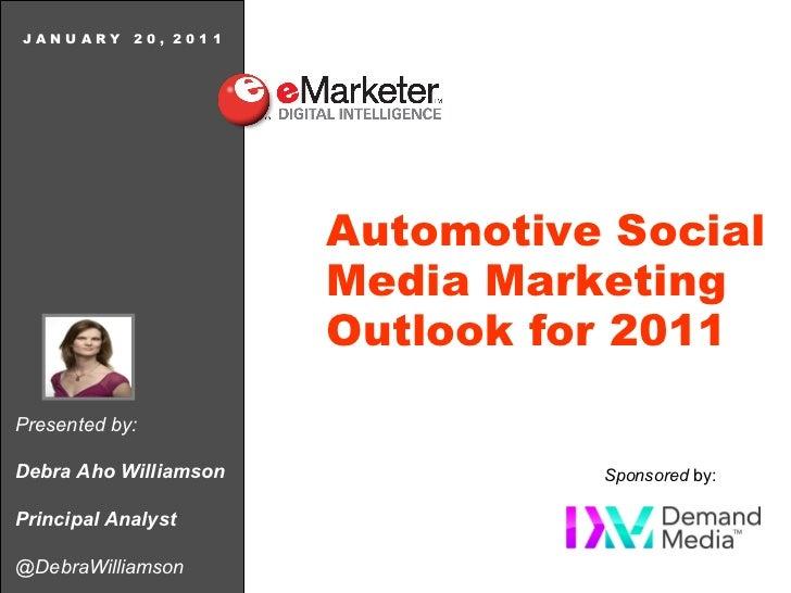 JANUARY 20, 2011                       Automotive Social                       Media Marketing                       Outlo...