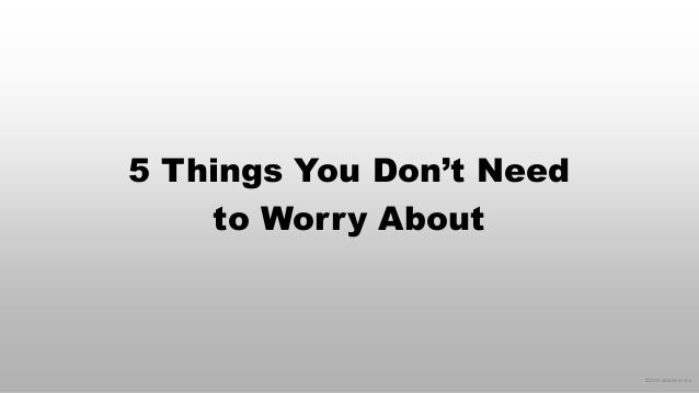 © 2014 eMarketer Inc.  5 Things You Don't Need to Worry About