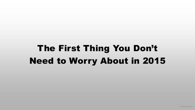© 2014 eMarketer Inc.  The First Thing You Don't Need to Worry About in 2015