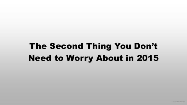 © 2014 eMarketer Inc.  The Second Thing You Don't Need to Worry About in 2015
