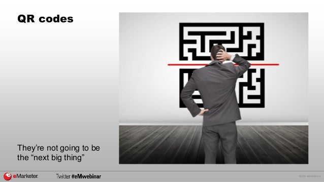"""© 2014 eMarketer Inc.  QR codes  They're not going to be  the """"next big thing"""""""