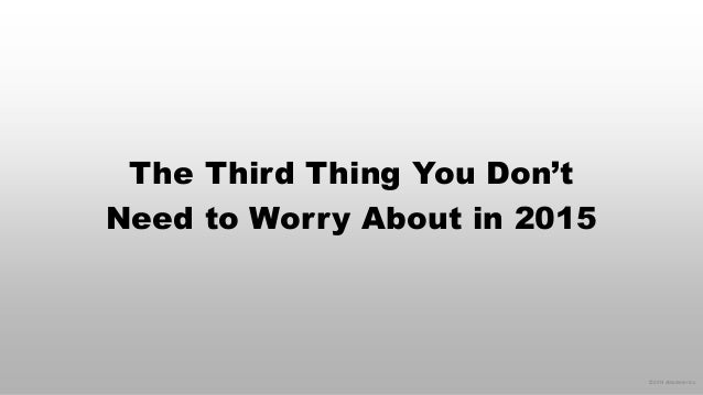 © 2014 eMarketer Inc.  The Third Thing You Don't Need to Worry About in 2015