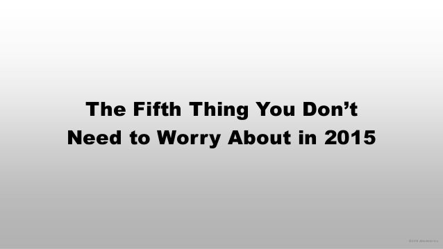 © 2014 eMarketer Inc.  The Fifth Thing You Don't Need to Worry About in 2015