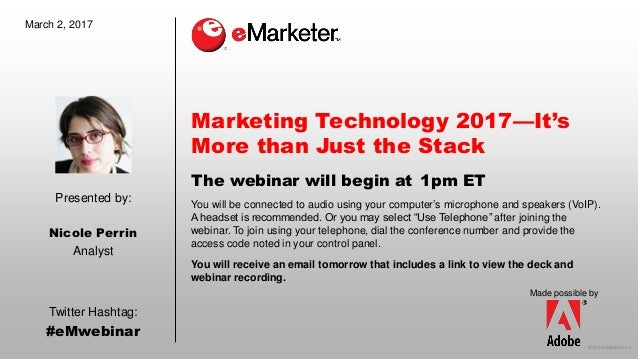 © 2016 eMarketer Inc. Presented by: Made possible by Twitter Hashtag: #eMwebinar You will be connected to audio using your...