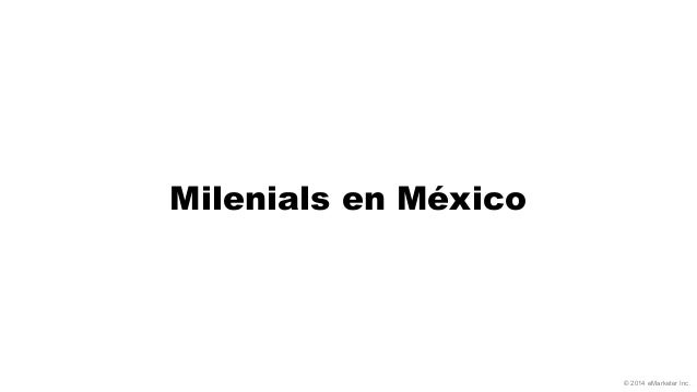 Millennials in Mexico—Who They Are and What They're Doing Online by eMarketer [Webinar] Slide 3