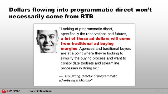 """© 2015 eMarketer Inc. Dollars flowing into programmatic direct won't necessarily come from RTB """" Looking at programmatic d..."""
