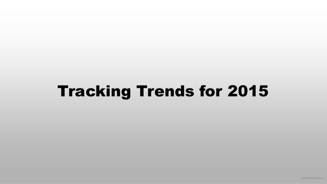 © 2015 eMarketer Inc. Tracking Trends for 2015