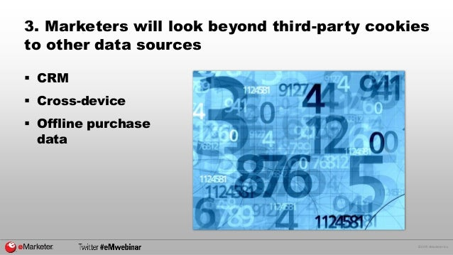 © 2015 eMarketer Inc. 3. Marketers will look beyond third-party cookies to other data sources  CRM  Cross-device  Offli...