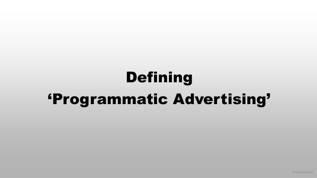 © 2015 eMarketer Inc. Defining 'Programmatic Advertising'