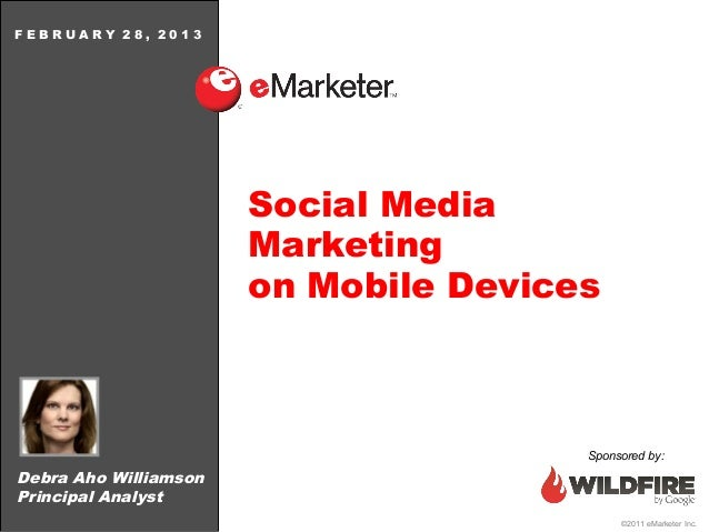 FEBRUARY 28, 2013                       Social Media                       Marketing                       on Mobile Devic...