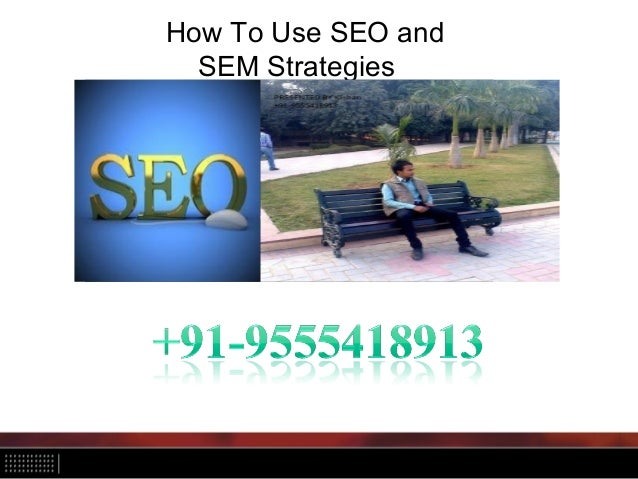 How To Use SEO and SEM Strategies