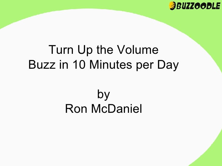 Turn Up the Volume Buzz in 10 Minutes per Day by Ron McDaniel