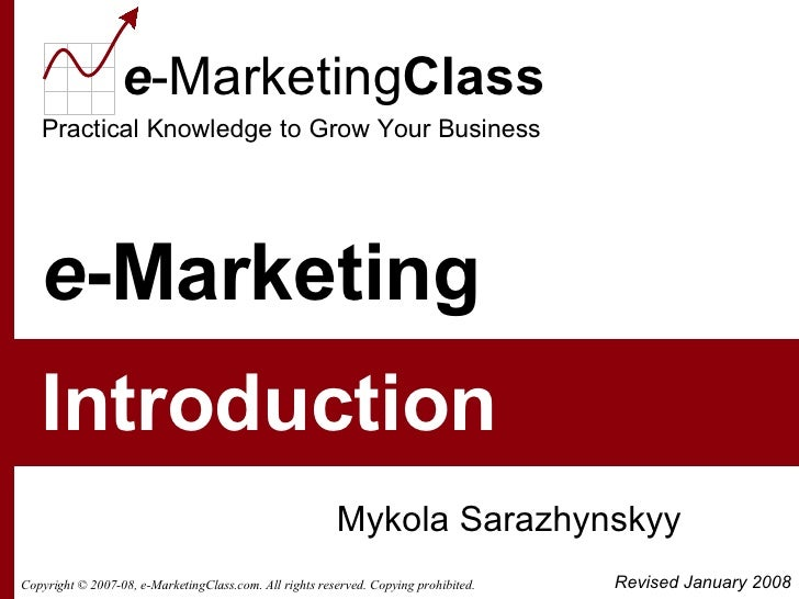 e -Marketing Mykola Sarazhynskyy Introduction Revised January 2008