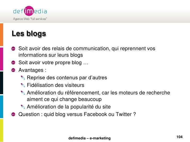 Les blogs<br />Soit avoir des relais de communication, qui reprennent vos informations sur leurs blogs<br />Soit avoir vot...