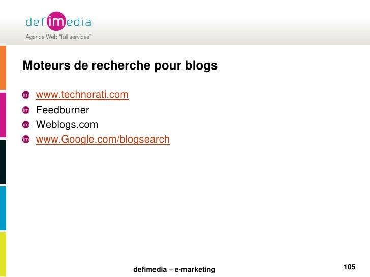 Moteurs de recherche pour blogs<br />www.technorati.com<br />Feedburner<br />Weblogs.com<br />www.Google.com/blogsearch<b...