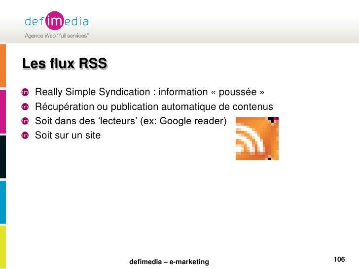 Les flux RSS<br />Really Simple Syndication : information «poussée»<br />Récupération ou publication automatique de cont...