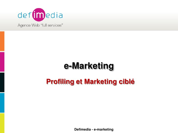 e-Marketing<br />Profiling et Marketing ciblé<br />