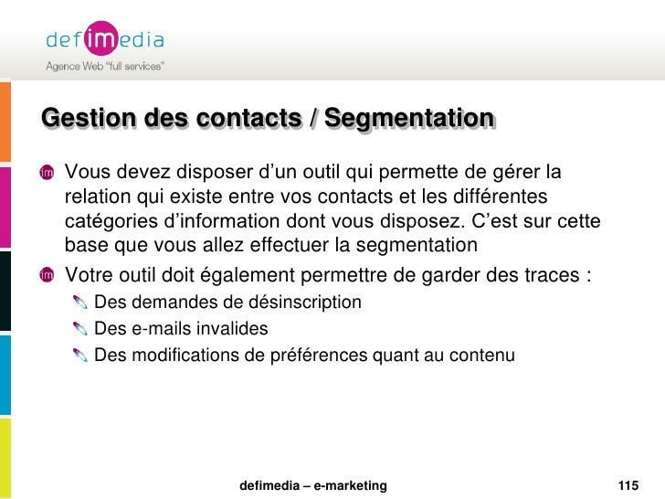 115<br />Gestion des contacts / Segmentation<br />Vous devez disposer d'un outil qui permette de gérer la relation qui exi...