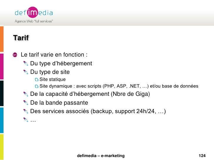 124<br />Tarif<br />Le tarif varie en fonction :<br />Du type d'hébergement<br />Du type de site<br />Site statique<br />S...