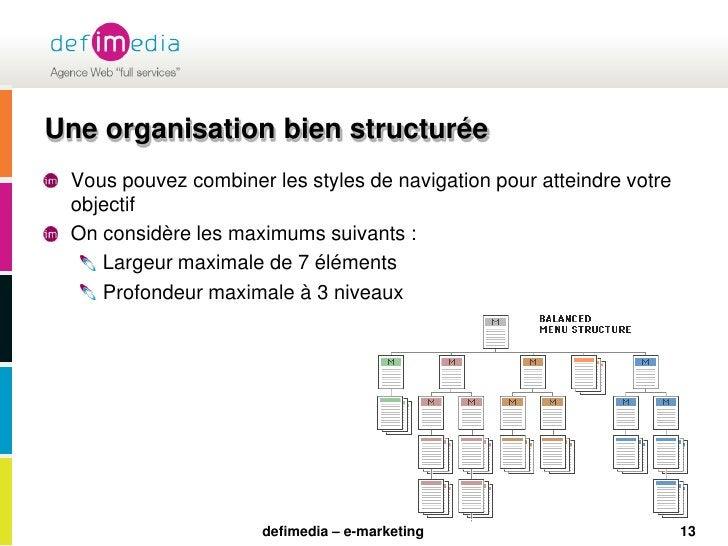13<br />Une organisation bien structurée<br />Vous pouvez combiner les styles de navigation pour atteindre votre objectif<...