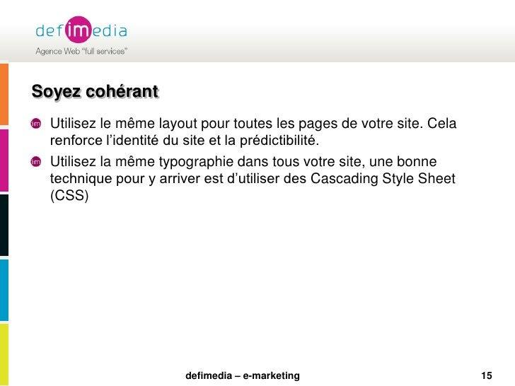 15<br />Soyez cohérant<br />Utilisez le même layout pour toutes les pages de votre site. Cela renforce l'identité du site ...