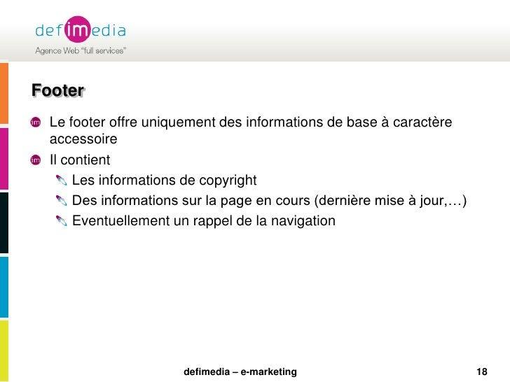 18<br />Footer<br />Le footer offre uniquement des informations de base à caractère accessoire<br />Il contient <br />Les ...