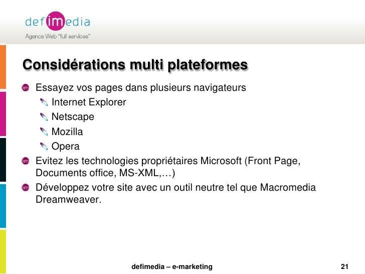 21<br />Considérations multi plateformes<br />Essayez vos pages dans plusieurs navigateurs<br />Internet Explorer<br />Net...