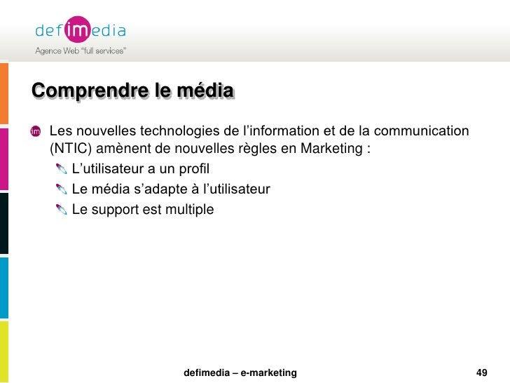 49<br />Comprendre le média<br />Les nouvelles technologies de l'information et de la communication (NTIC) amènent de nouv...