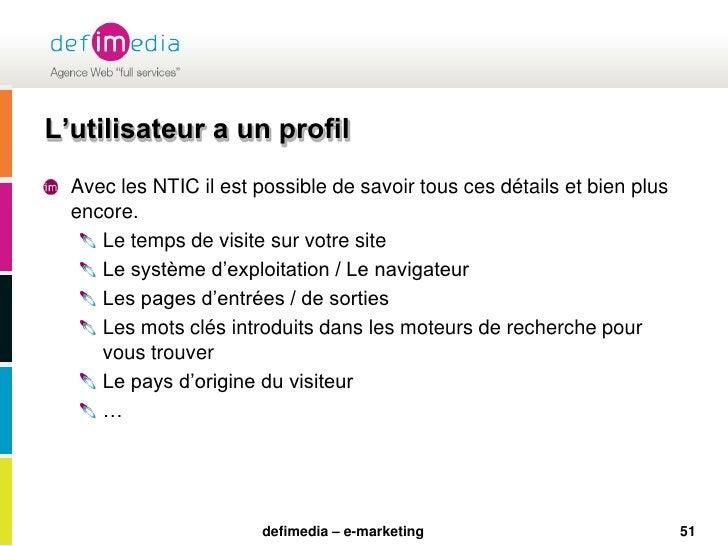51<br />L'utilisateur a un profil<br />Avec les NTIC il est possible de savoir tous ces détails et bien plus encore.<br />...