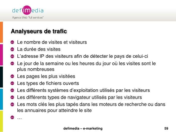 59<br />Analyseurs de trafic<br />Le nombre de visites et visiteurs<br />La durée des visites <br />L'adresse IP des visit...