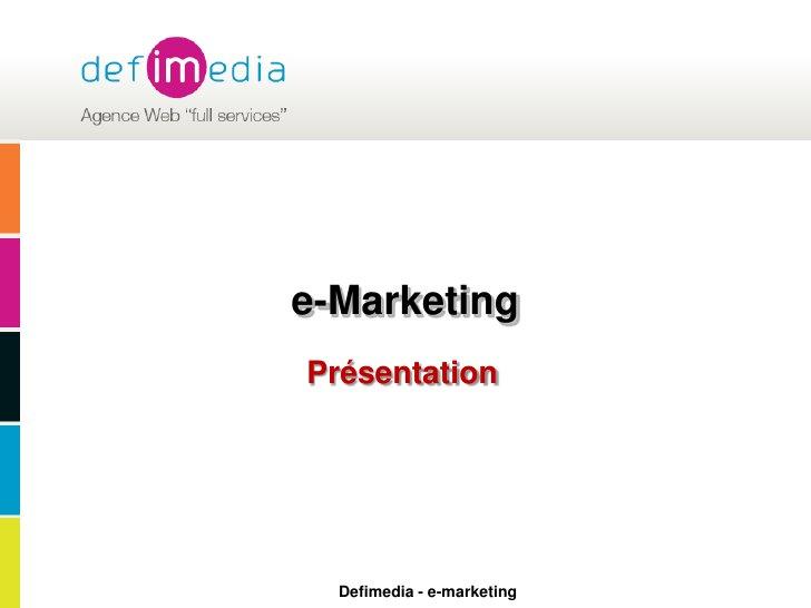 e-Marketing<br />Présentation<br />