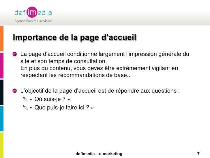 7<br />Importance de la page d'accueil<br />La page d'accueil conditionne largement l'impression générale du site et son t...