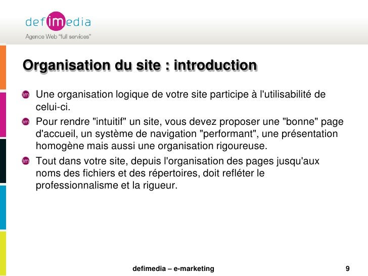 9<br />Organisation du site : introduction<br />Une organisation logique de votre site participe à l'utilisabilité de celu...