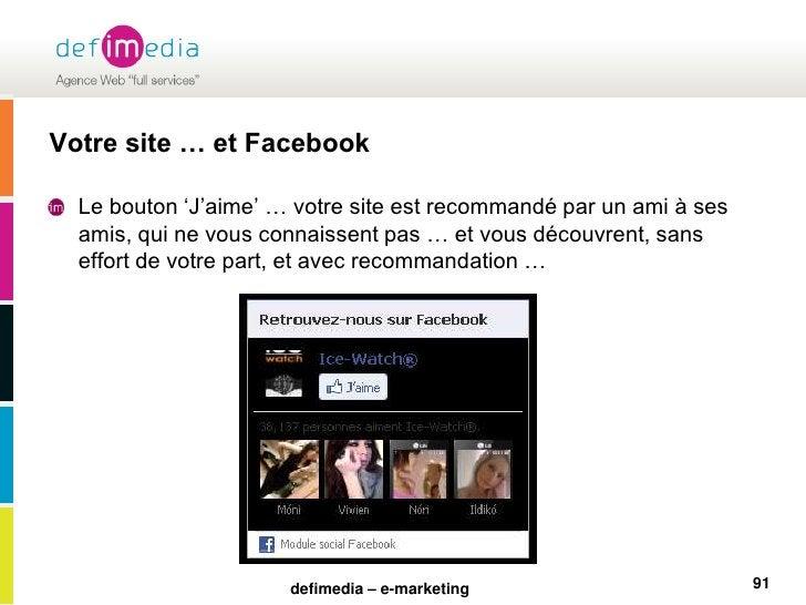 Votre site … et Facebook<br />Le bouton 'J'aime' … votre site est recommandé par un ami à ses amis, qui ne vous connaissen...
