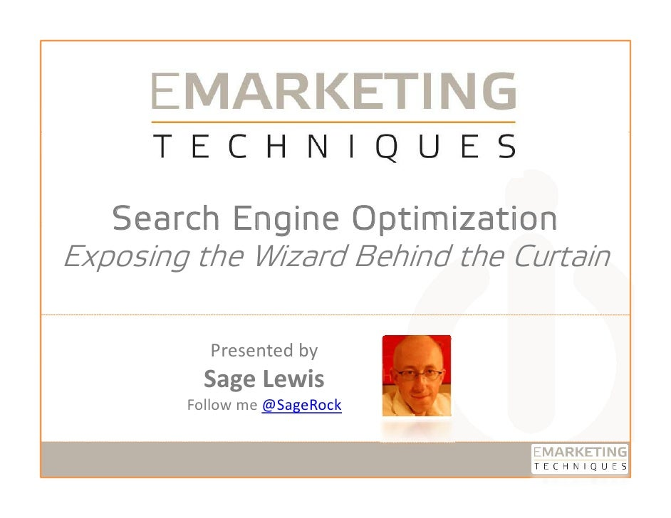Search Engine Optimization Exposing the Wizard Behind the Curtain                Presented by                 ese ted by  ...