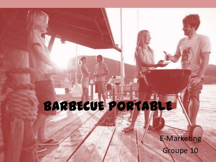 BARBECUE PORTABLE               E-Marketing                Groupe 10