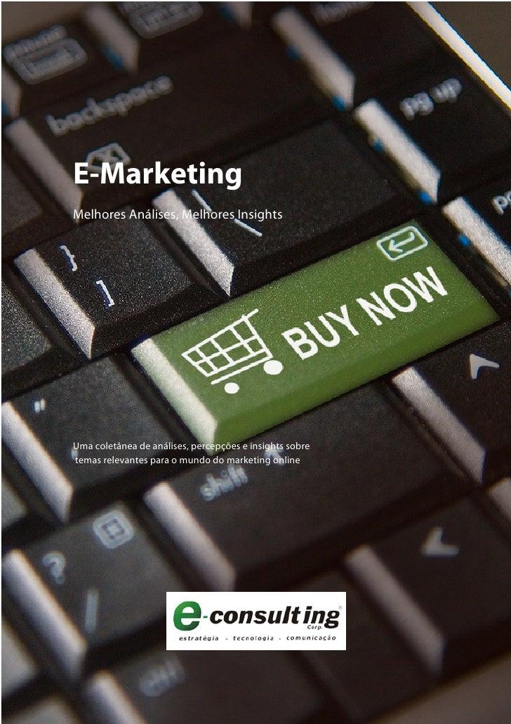 E-Marketing Melhores Análises, Melhores Insights     Uma coletânea de análises, percepções e insights sobre temas relevant...