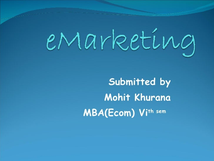 Submitted by Mohit Khurana MBA(Ecom) Vi th sem