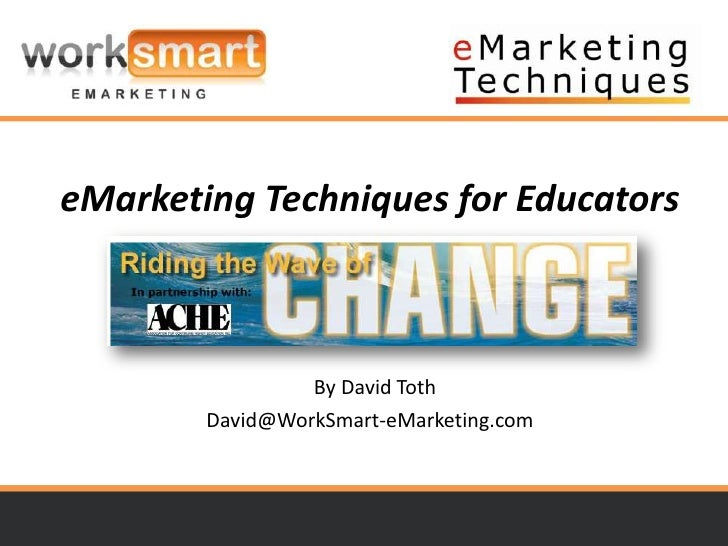 It's not just about your website…                     It's about your web strategy.     eMarketing Techniques for Educator...