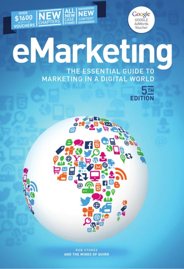 The essential guide to marketing in a digital world 5th emarketing the essential guide to marketing in a digital world 5th edition rob stokes and the fandeluxe