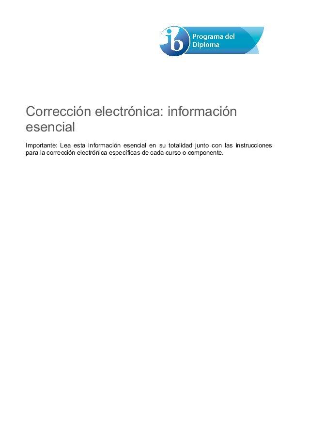 Corrección electrónica: informaciónesencialImportante: Lea esta información esencial en su totalidad junto con las instruc...