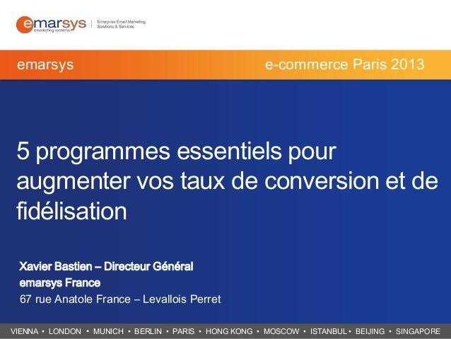 emarsys  e-commerce Paris 2013  5 programmes essentiels pour augmenter vos taux de conversion et de fidélisation Xavier Ba...