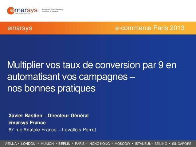 emarsys  e-commerce Paris 2013  Multiplier vos taux de conversion par 9 en automatisant vos campagnes – nos bonnes pratiqu...