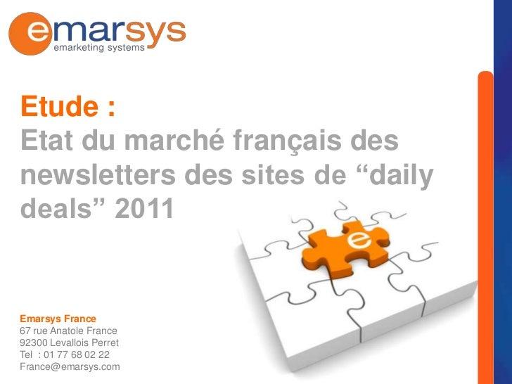 """Etude :Etat du marché français desnewsletters des sites de """"dailydeals"""" 2011Emarsys France67 rue Anatole France92300 Leval..."""