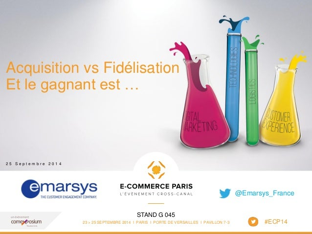 www.ecommerceparis.com  STAND G 045  23 > 25 SEPTEMBRE 2014 I PARIS I PORTE DE VERSAILLES I PAVILLON 7-3  Acquisition vs F...
