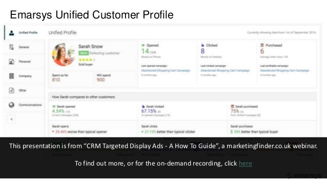 """Emarsys Unified Customer Profile This presentation is from """"CRM Targeted Display Ads - A How To Guide"""", a marketingfinder...."""