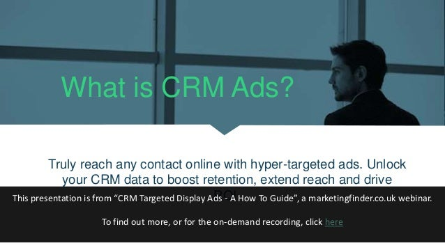 What is CRM Ads? Truly reach any contact online with hyper-targeted ads. Unlock your CRM data to boost retention, extend r...