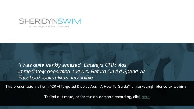 """""""I was quite frankly amazed. Emarsys CRM Ads immediately generated a 850% Return On Ad Spend via Facebook look-a-likes. In..."""