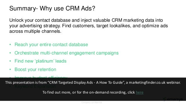 Summary- Why use CRM Ads? Company confidential Unlock your contact database and inject valuable CRM marketing data into yo...